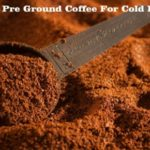 Best Pre Ground Coffee For Cold Brew - Expert Buying Guide